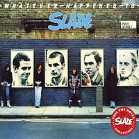 Slade: Whatever happened to slade