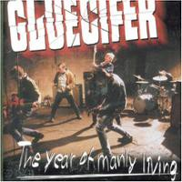 Gluecifer: The Year Of Manly Living