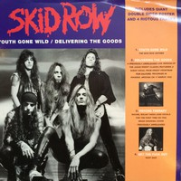 Skid Row: Youth gone wild / Delivering the goods