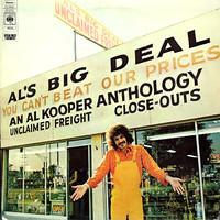 Kooper, Al: Al's Big Deal / Unclaimed Freight-An Al Kooper Anthology