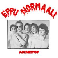 Eppu Normaali : Aknepop