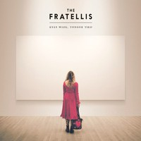 Fratellis: Eyes wide, tongue tied