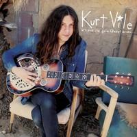 Vile, Kurt: B'lieve I'm Goin Down...