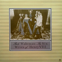 Wakeman, Rick: Six Wives Of Henry VIII