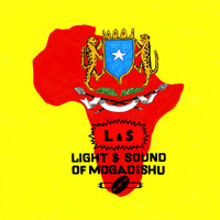 V/A: Light & Sound of Mogadishu