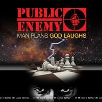 Public Enemy: Man Plans God Laughs
