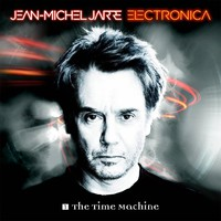 Jarre, Jean Michel: Electronica 1: The time machine