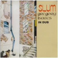 Isaacs, Gregory: Slum In Dub