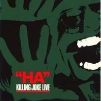 "Killing Joke : ""Ha"" Killing Joke Live"