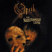 Opeth : Roundhouse Tapes