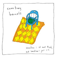 Barnett, Courtney: Sometimes I sit and think, and sometimes I just sit