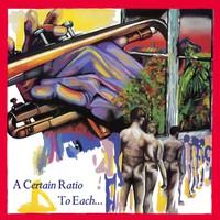 A Certain Ratio: To Each...
