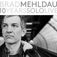 Mehldau, Brad: 10 Years Solo Live