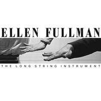 Fullman, Ellen: Long String Instrument