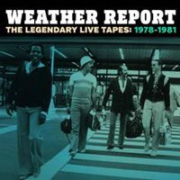 Weather Report: Legendary live tapes 1978-1981