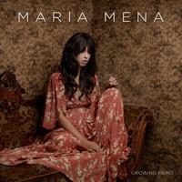 Mena, Maria: Growing pains