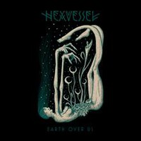 Hexvessel: Earth Over Us