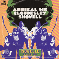 Admiral Sir Cloudesley Shovell: Isobelle/Break up