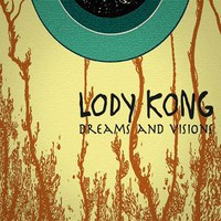 Lody Kong: Dreams and Visions