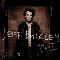 Buckley, Jeff: You and I