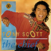 Scott, Tony: The chief & Expressions from the soul