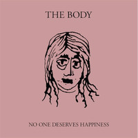 Body: No One Deserves Happiness