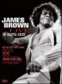 Brown, James: Live In Santa Cruz