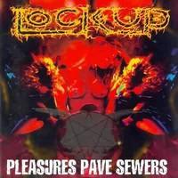 Lock Up: Pleasures Pawe Sewers