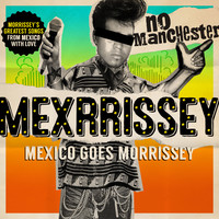 Mexrrissey: No Manchester