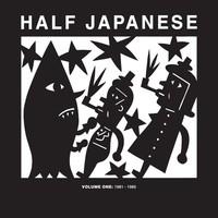 Half Japanese: Vol 1: 1981-85