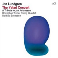 Lundgren, Jan: The ystad concert - a tribute to jan johansson