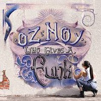 Noy, Oz: Who gives a funk
