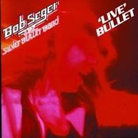 Seger, Bob : Live Bullet
