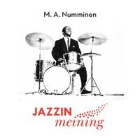 Numminen, M.A.: Jazzin Meining