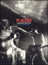 Placebo: Soulmates never die -Live in Paris-
