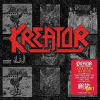 Kreator: Love Us or Hate Us - The Very Best of the Noise Years 1985-1992