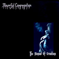 Mournful Congregation: The monad of creation