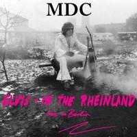 MDC: Elvis In The Rheinland - Live In Berlin