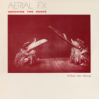 Aerial FX: Watching The Dance