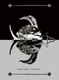 Dir En Grey: A Knot of