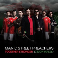 Manic Street Preachers: Together stronger (C'mon Wales)
