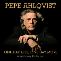 Ahlqvist, Pepe: One Day Less One Day More