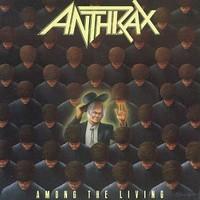 Anthrax : Among the living