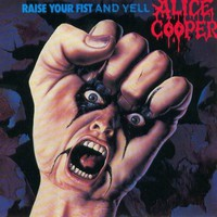 Cooper, Alice: Raise Your Fist And Yell