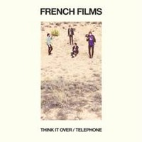 French Films: Think it over/Telephone