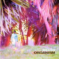 Tenor, Jimi: Organism