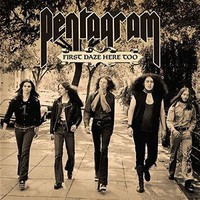 Pentagram: First Daze Here Too (The Vintage Collection)