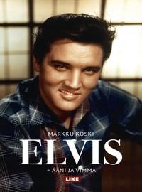 Presley, Elvis: Elvis – Ääni ja vimma