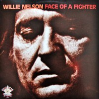 Nelson, Willie : Face Of A Fighter
