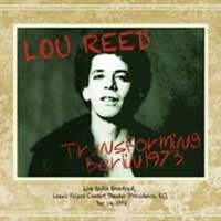 Reed, Lou: Transforming Berlin 1973 - Live Radio Broadcast